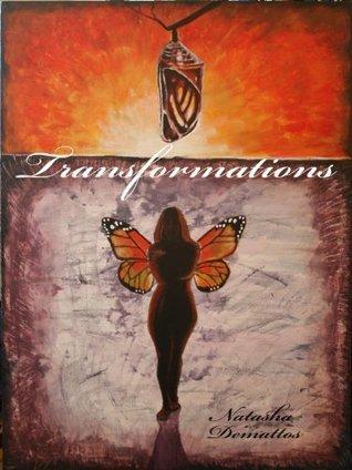 Transformations  by  Natasha Demattos