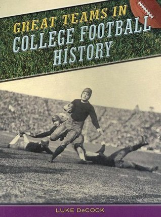 Great Teams in College Football History  by  Luke Decock