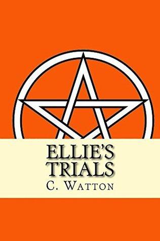 Ellies trials (Vampire, Witch and Were Series Book 3) carol watton