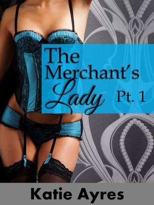 The Merchants Lady  by  Katie Ayres