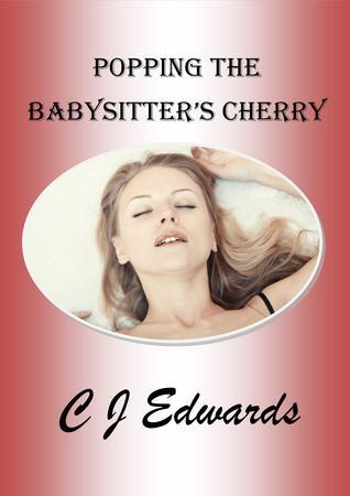 Popping The Babysitters Cherry C.J.   Edwards