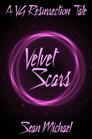 Velvet Scars, a VG Resurrection Tale Sean Michael