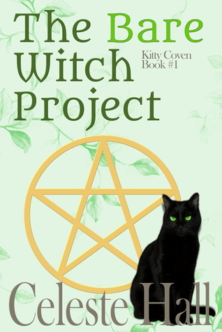 The Bare Witch Project  (Kitty Cove, #1)  by  Celeste Hall