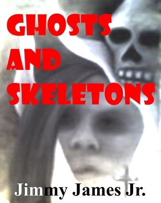 Ghosts and Skeletons Jimmy James Jr.