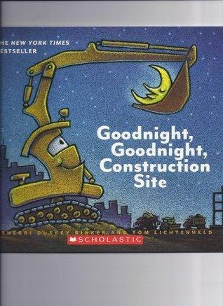 Goodnight Goodnight Construction Site  by  Sherri Duskey Rinker