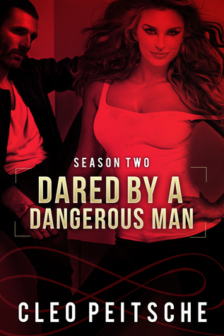 Dared  by  a Dangerous Man by Cleo Peitsche