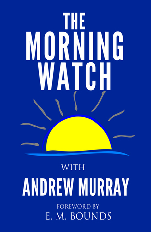 The Morning Watch  by  Andrew Murray
