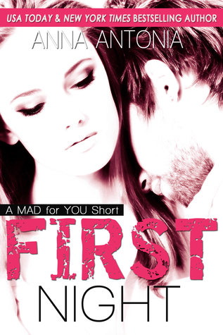 First Night: A Mad for You Short Anna Antonia
