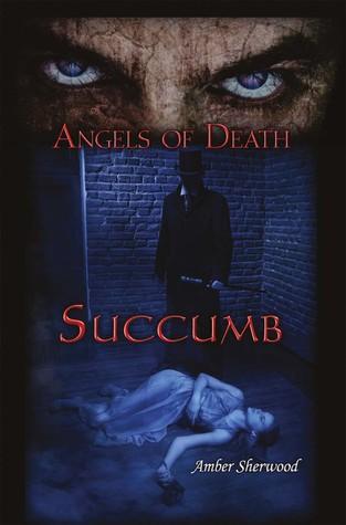 Angels of Death:Succumb Amber Sherwood
