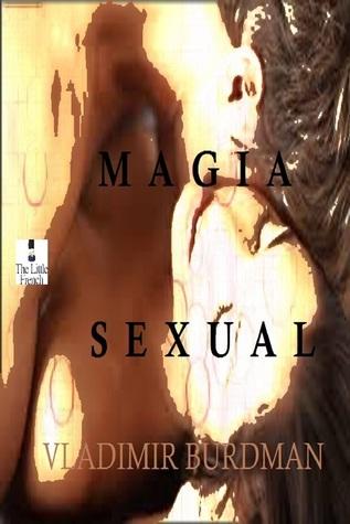 Magia Sexual  by  Vladimir Burdman Schwarz