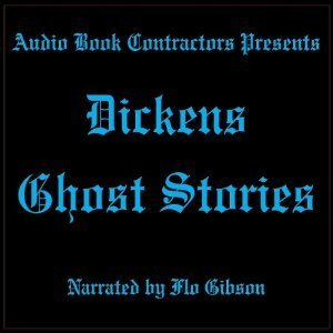 Dickens Ghost Stories  by  Charles Dickens