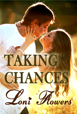 Taking Chances Loni Flowers