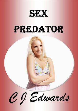 Sex Predator  by  C.J.   Edwards