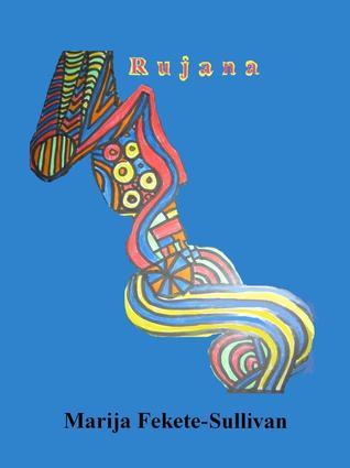 Rujana  by  Marija F. Sullivan