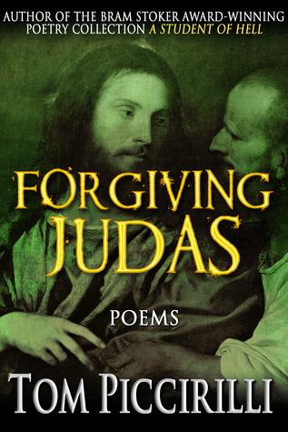 Forgiving Judas  by  Tom Piccirilli