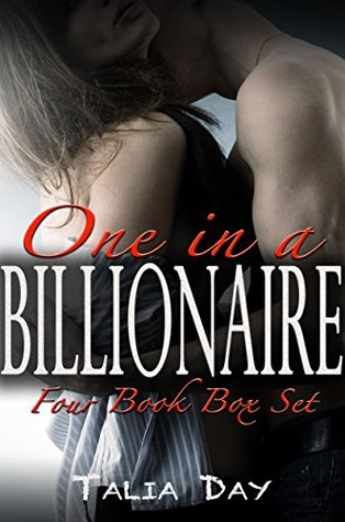 One in a Billionaire (4 Book STEAMY BILLIONAIRE ROMANCE Box Set)  by  Talia Day