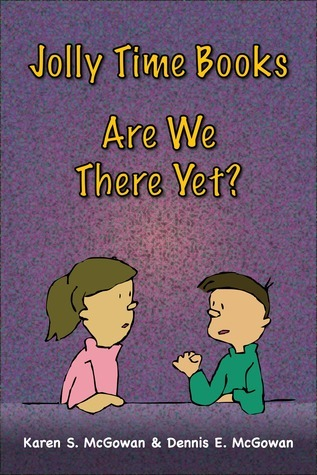 Jolly Time Books: Are We There Yet?  by  Karen S. McGowan