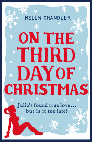 On the Third Day of Christmas: A Festive Novella  by  Helen Chandler