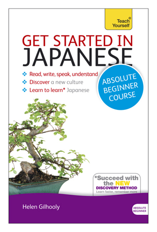 Get Started in Japanese with Audio CD: A Teach Yourself Program Helen Gilhooly