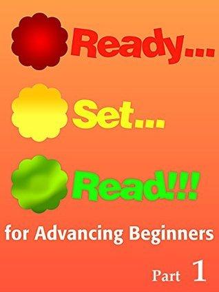 Ready...Set...Read!!!: for Advancing Beginners, Part 1  by  Katie Jordyn