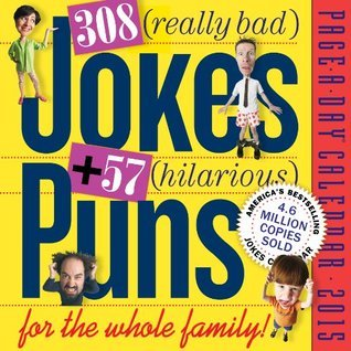 308 Really Bad Jokes + 57 Hilarious Puns 2015 Page-A-Day Calendar NOT A BOOK