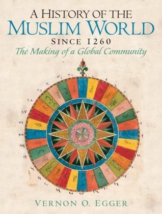 History Of The Muslim World (Since 1260)- (Value Pack w/MySearchLab)  by  Vernon O. Egger