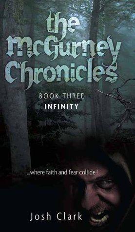Infinity (The McGurney Chronicles Book 3)  by  Josh Clark