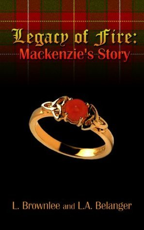 Legacy of Fire: Mackenzies Story (Legacy of the Elements Series Book 1)  by  Leigh Anne Belanger