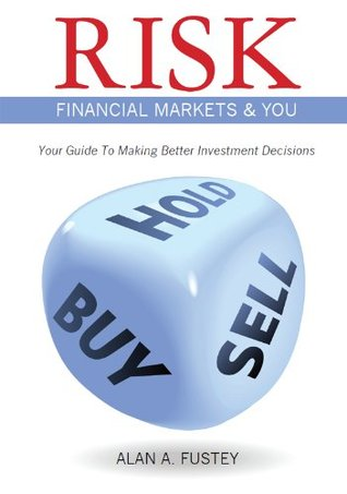 Risk Financial Markets & You  by  Alan Fustey