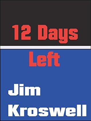 12 Days Left Jim Kroswell