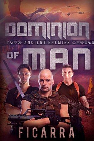 Dominion of Man: Ancient Enemies  by  Francesco Ficarra
