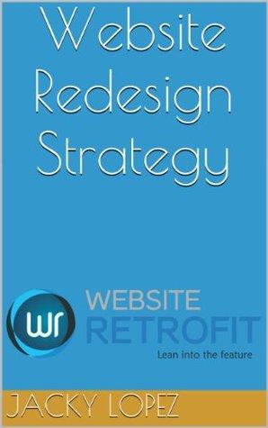 Website Redesign Strategy  by  Jacky Lopez
