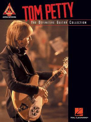 Tom Petty: The Definitive Guitar Collection  by  Tom Petty