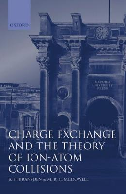 Charge Exchange and the Theory of Ion-Atom Collisions B.H. Bransden