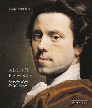 Allan Ramsay: Portraits of the Enlightenment  by  Mungo Campbell