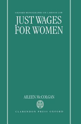Just Wages for Women  by  Aileen McColgan