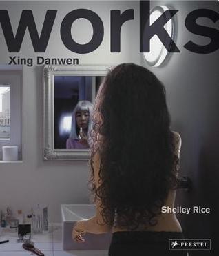 Xing Danwen: Works Carles Merewether