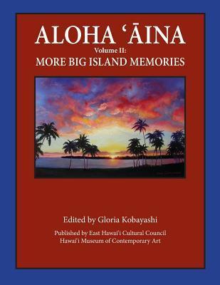 Aloha Aina Vol II: More Big Island Memories: Black and White Content Gloria Kobayashi