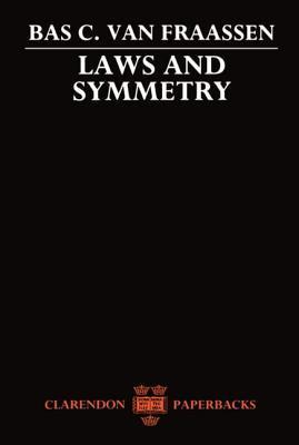 Laws and Symmetry  by  Bas C. Van Fraassen