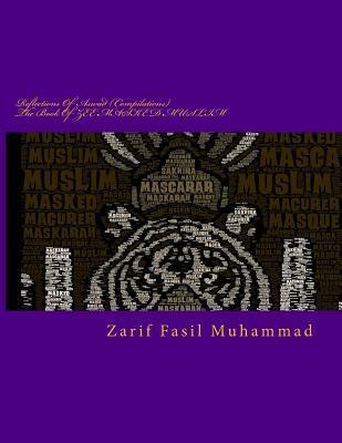 Reflections of Aswad: The Book of Zee Masked Muslim [Compilations] Vol 1-5 MR Zarif Fasil Muhammad