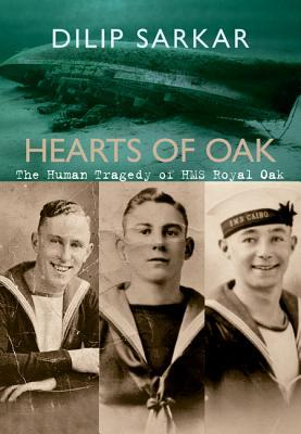 Hearts Of Oak: The Human Tragedy Of Hms Royal Oak  by  Dilip Sarkar