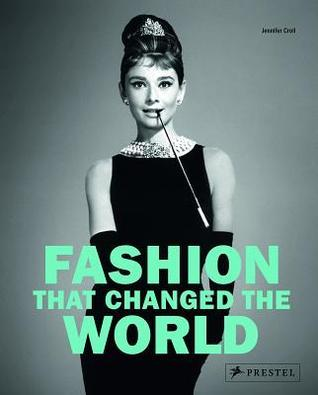 Fashion That Changed the World  by  Jennifer Croll