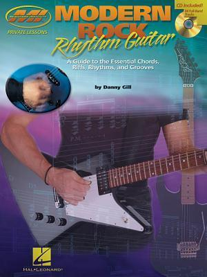 Modern Rock Rhythm Guitar: A Guide to the Essential Chords, Riffs, Rhythms and Grooves Danny Gill