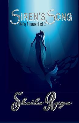 Sirens Song: McFey Treasures, Book 2  by  Sheila Raye