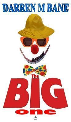 The Big One Darren M. Bane