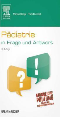 Padiatrie in Frage Und Antwort: Fragen Und Fallgeschichten  by  Markus Stange