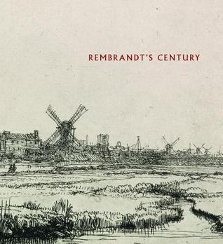 Rembrandts Century  by  James A. Ganz