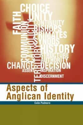 Aspects Of Anglican Identity Colin Podmore