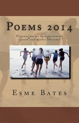 Poems 2014: Original Poems Experienced, Speech and Drama Director by Esme Bates