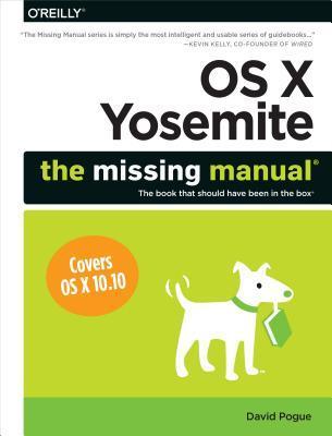 OS X Yosemite: The Missing Manual  by  David Pogue